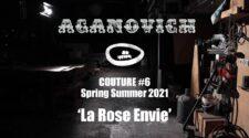 Aganovich Couture #6 Spring Summer 2021 'La Rose Envie'